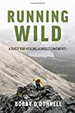 Running Wild: A Quest for Healing Across 7 Continents