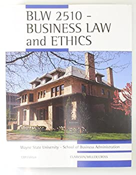 BLW 2510 - Business Law and Ethics - Wayne State University - 13th Ed 1305004329 Book Cover