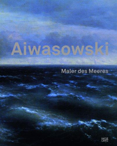 Aiwasowski: Maler des Meeres