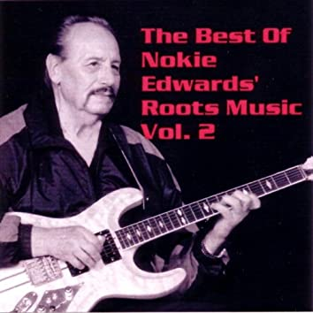 The Best of Nokie Edwards' Roots Music Vol. 2