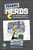 Piadas nerds - as melhores piadas de informática (Portuguese Edition)...