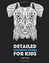 Detailed Coloring Books For Kids: Zendoodle Animal Designs; Lion, Tiger, Elephant, Giraffe, Deer, Fox, Dog, Horse, Unicorn, Birds, Butterflies & More; ... Pages For Older Kids; Anti-Stress Designs