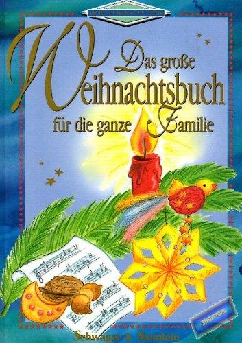 Das grosse Weihnachtsbuch für die ganze Familie