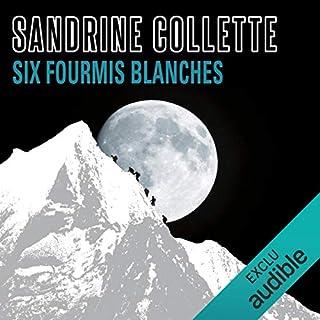 Six fourmis blanches                   De :                                                                                                                                 Sandrine Collette                               Lu par :                                                                                                                                 Matthieu Dahan,                                                                                        Camille Lamache                      Durée : 8 h et 53 min     6 notations     Global 4,7
