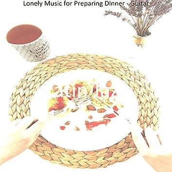 Lonely Music for Preparing DInner - Guitar