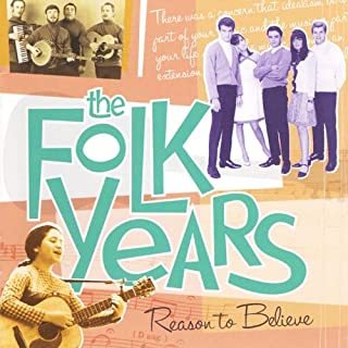 The Folk Years: Reason to Believe Time Life