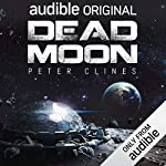 Dead Moon                   By:                                                                                                                                 Peter Clines                               Narrated by:                                                                                                                                 Ray Porter                      Length: 11 hrs and 23 mins     2,497 ratings     Overall 4.0