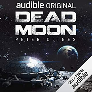 Dead Moon                   By:                                                                                                                                 Peter Clines                               Narrated by:                                                                                                                                 Ray Porter                      Length: 11 hrs and 23 mins     191 ratings     Overall 4.1