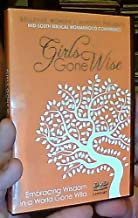 Girls Gone Wise: Embracing Wisdom in a World Gone Wild (Live October 23-24, 2011) [2 DVD Set] (Bellevue Women's Ministry Presents - Mid-South Biblical Womanhood Conference)