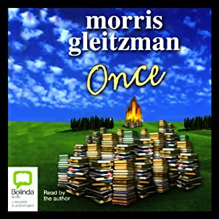 Once     Felix and Zelda, Book 1              By:                                                                                                                                 Morris Gleitzman                               Narrated by:                                                                                                                                 Morris Gleitzman                      Length: 3 hrs and 6 mins     47 ratings     Overall 4.7