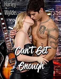 Can't Get Enough: A Rockstar Romance by [Harley Wylde]
