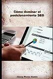 Como dominar el posicionamiento SEO: Definiciones de todos los parámetros y factores importantes para SEO. Técnicas y consejos para mejorar cada ... correctamente en Google (Net Engineer)