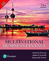 Multinational Business Finance (14th Edition) [Paperback] [Jan 01, 2017] K. Eiteman David ,? I. Stonehill Arthur ,? H. Moffett Michael
