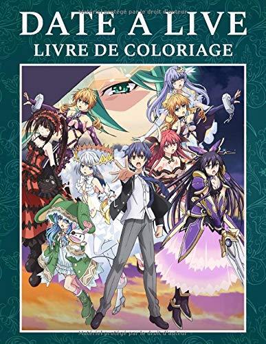 Date A Live Livre de coloriage: Livres de coloriage impressionnants pour les adultes, les garçons et les filles se détendant