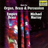Music for Organ, Brass & Percussion