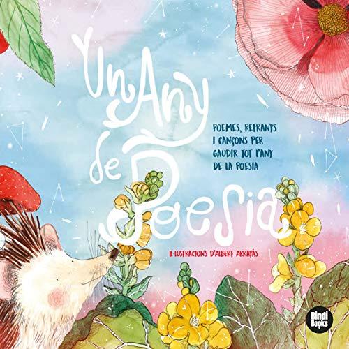 Un any de poesia: Poemes, refranys i cançons per gaudir tot l'any dels clàssics de la poesia catalana. (+6 anys)