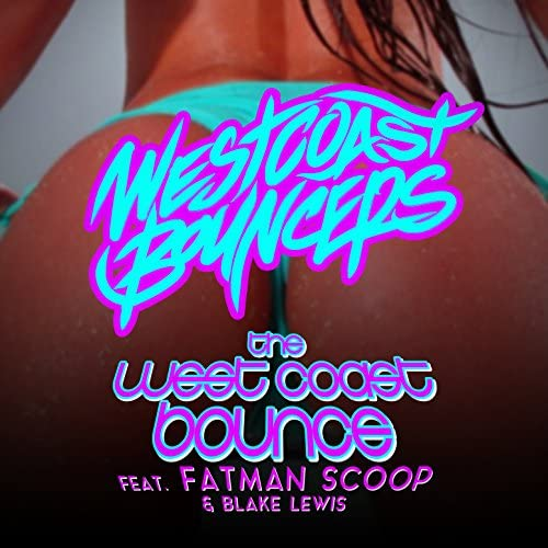 The West Coast Bouncers feat. Fat Man Scoop & Blake Lewis