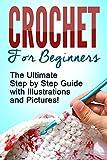 CROCHET: Crochet for Beginners: The Ultimate Step...