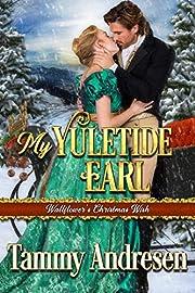 My Yuletide Earl: Regency Romance (A Wallflower's Christmas Wish Book 2)