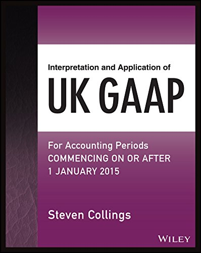 Interpretation and Application of UK GAAP: For Accounting Periods Commencing On or After 1 January 2015 (Wiley Regulatory Reporting) (English Edition)