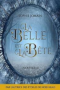 La Belle est la Bête par Sophie Jomain