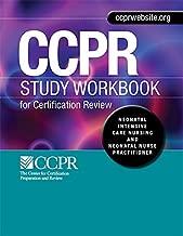 Study Workbook ONLY for Neonatal Intensive Care Nursing & Neonatal Nurse Practitioner (CCPR Study Workbook for Certification Review, Neonatal Intensive Care Nursing & Neonatal Nurse Practitioner)