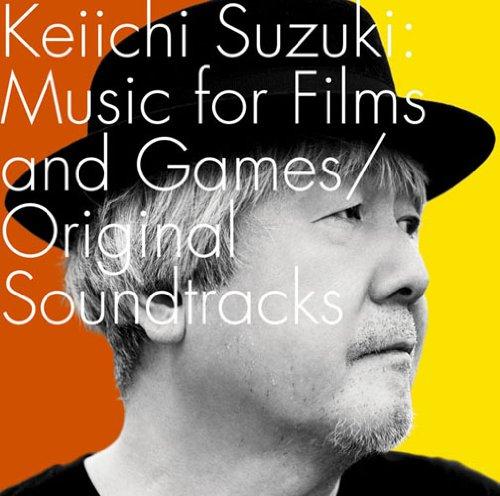 Keiichi Suzuki:Music for Films and Games/Original Soundtracks