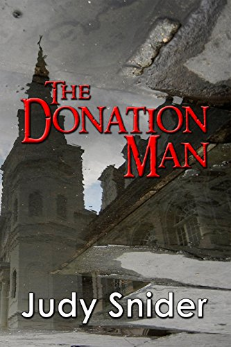 The Donation Man (Back to Back Thriller Series Book 2) by [Judy Snider]
