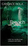 Breach : LOST IN A WORLD NO LONGER HER OWN
