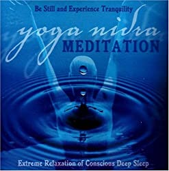 Yoga Nidra Meditation CD: Extreme Relaxation of Conscious Deep Sleep: Swami Jnaneshvara Bharati