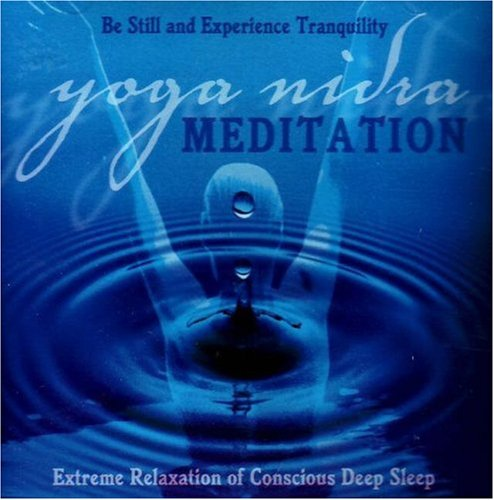 Yoga Nidra Meditation CD: Extreme Relaxation of Conscious Deep Sleep