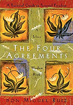 The Four Agreements: A Practical Guide to Personal Freedom (A Toltec Wisdom Book) by [Don Miguel Ruiz, Janet Mills]