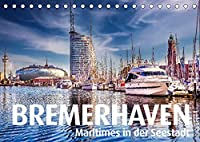 BREMERHAVEN Maritimes in der Seestadt (Tischkalender 2022 DIN A5 quer): Seestadt mit Flair und einzigartigen Attraktionen. (Monatskalender, 14 Seiten )