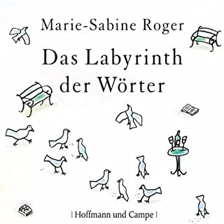 Das Labyrinth der Wörter                   By:                                                                                                                                 Marie-Sabine Roger                               Narrated by:                                                                                                                                 Stephan Benson                      Length: 3 hrs and 55 mins     Not rated yet     Overall 0.0