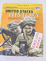 United States History, Reconstruction To The Present, Indiana, Student Edition 0133503690 Book Cover