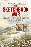 Image of The Sketchbook War: Saving the Nation's Artists in World War II