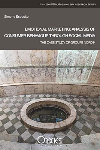 Emotional Marketing: Analysis of Consumer Behaviour Through Social Media: The Case Study...