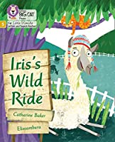 Iris's Wild Ride: Phase 5 (Big Cat Phonics for Little Wandle Letters and Sounds Revised)