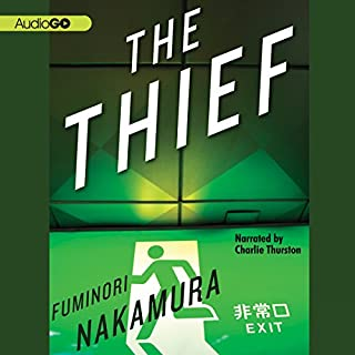 The Thief                   By:                                                                                                                                 Fuminori Nakamura,                                                                                        Satoko Izumo (translator)                               Narrated by:                                                                                                                                 Charlie Thurston                      Length: 4 hrs and 1 min     166 ratings     Overall 3.6