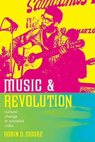 Music and Revolution: Cultural Change in Socialist Cuba (Music of the African Diaspora, Band 9)
