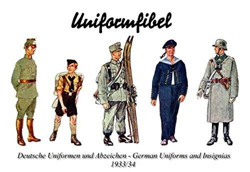 Uniformfibel 1933-34 - (Wehrmacht, Militaria, Uniformen, Uniforms, Abzeichen, Insiginas, SS, Marine, Navy, Polizei, Police, Army, Heer, History Edition): History Edition Band 1