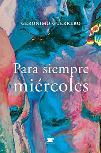 Para siempre miércoles de Gerónimo Guerrero