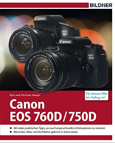 Canon EOS 760D / 750D: Für bessere Fotos von Anfang an! (German Edition)