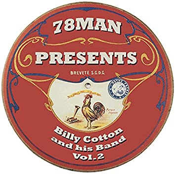 78Man Presents Billy Cotton And His Band, Vol. 2