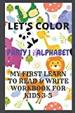 MY FIRST LEARN TO READ & WRITE WORKBOOK FOR KIDS 3-5: MY FIRST LEARN   -  MY FIRST LEARN TO READ  WRITE WORKBOOK  WORKBOOK FOR KIDS 3-5 Learn to Read ... to Teach Your Child to Read (Let's color)