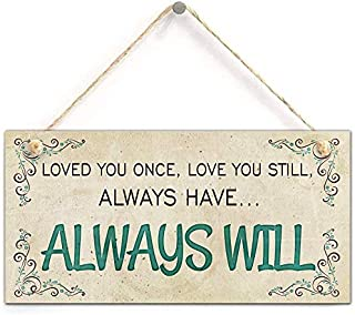 Puernash 5 x 10 Inchs Wooden Hanging Sign Humorous Wife Girlfriend Gift -Loved You Once, Love You Still, Always Have, Always Will