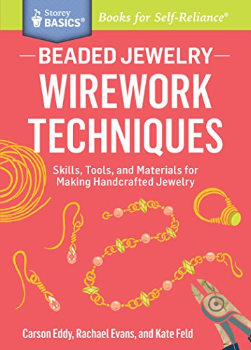 Beaded Jewelry: Wirework Techniques: Skills, Tools, and Materials for Making Handcrafted Jewelry. A Storey BASICS® Title (English Edition)