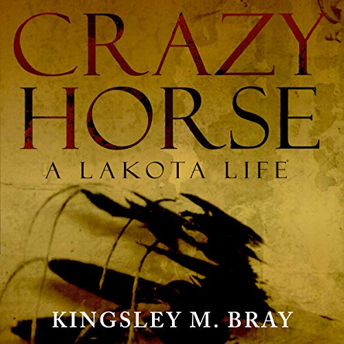 Crazy Horse: A Lakota Life cover art