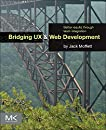 Bridging UX and Web Development: Better Results through Team Integration