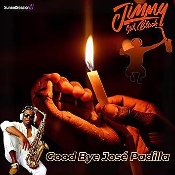 Good Bye José Padilla